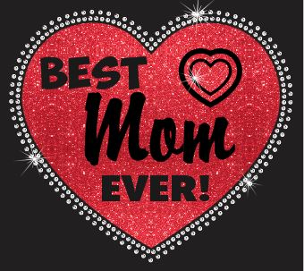 Best Mom EVER Vinyl and Rhinestone Transfer