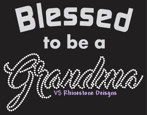 Blessed to be a Grandma Vinyl and Rhinestone Transfer