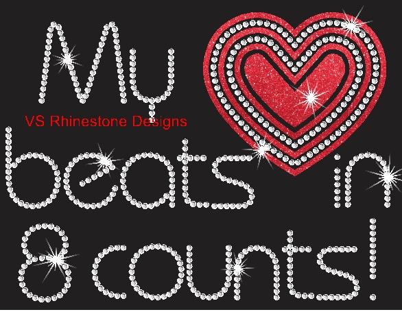 My Heart Beats in 8 Counts Vinyl and Rhinestone Transfer