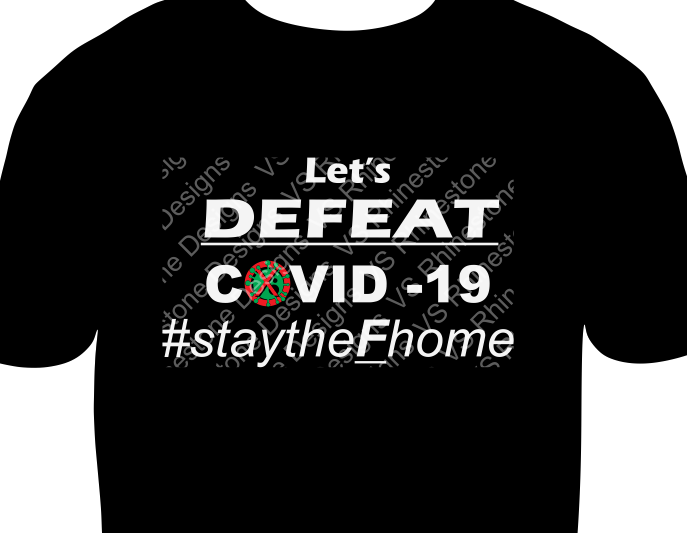 Defeat Covid-19 Stay the F home T-shirt